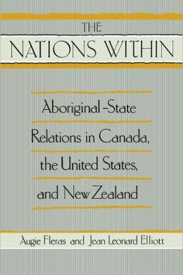 The Nation Within: Aboriginal-State Relations in Canada, the United States, and New Zealand