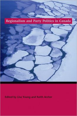 Regionalism and Party Politics in Canada