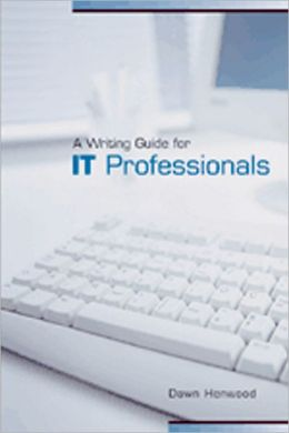 A Writer's Guide for IT Professionals