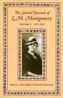 The Selected Journals of L.M. Montgomery: 1935-1942