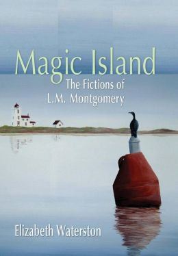 Magic Island: The Fictions of L. M. Montgomery