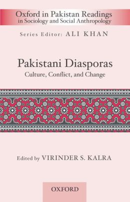 Pakistani Diasporas: Culture, Conflict, and Change