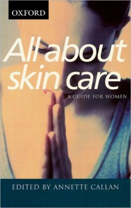 All About Skin Care: A Guide for Women