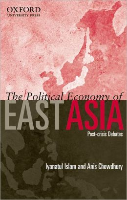 The Political Economy of East Asia: Post-Crisis Debates
