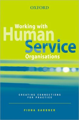 Working with Human Service Organisations: Creating Connections for Practice