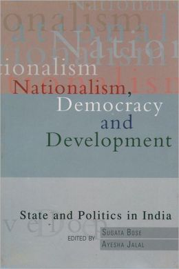 Nationalism, Democracy, and Development: State and Politics in India