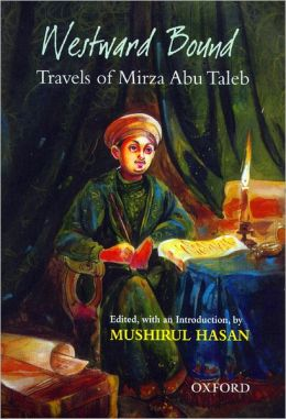 Westward Bound: Travels of Mirza Abu Taleb