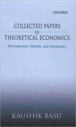 Collected Papers in Theoretical Economics: Development, Markets, and Institutions