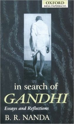 In Search of Gandhi: Essays and Reflections