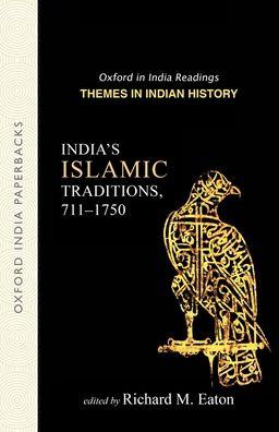 India's Islamic Traditions: 711-1750
