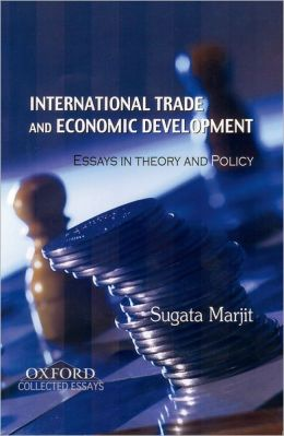 International Trade and Economic Development Essays in Theory and Policy