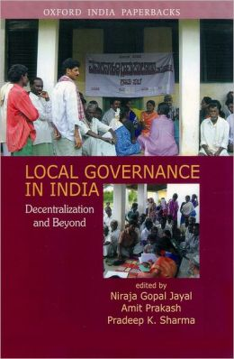 Local Governance in India: Decentralization and Beyond