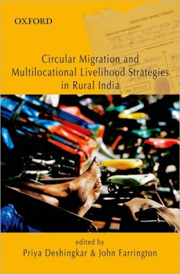 Circular Migration and Multi Locational Livelihoods: Strategies in Rural India