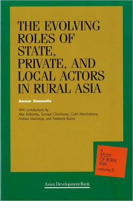 The Evolving Roles of the State, Private, and Local Actors in Rural Asia