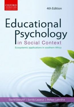 Educational psychology in social context Ecosystemic applications in southern Africa Educational psychology in social context: Ecosystemic applications in southern Africa 4e: Ecosystemic applications in southern