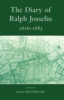 The Diary of Ralph Josselin, 1616-1683