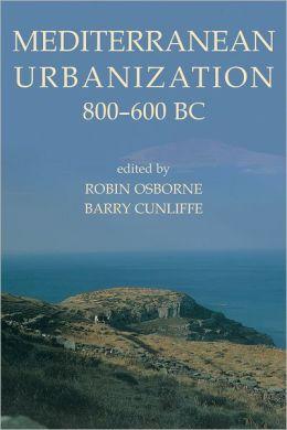 Mediterranean Urbanization 800-600 BC