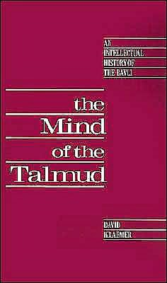 The Mind of the Talmud: An Intellectual History of the Bavli