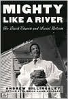 Mighty like a River : The Black Church and Social Reform: The Black Church and Social Reform