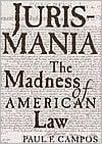 Jurismania: The Madness of American Law