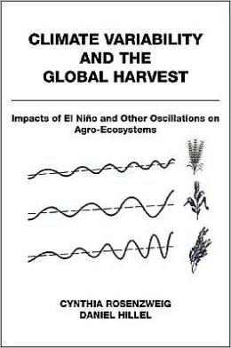 Climate Variability and the Global Harvest: Impacts of El Nino and Other Oscillations on Agro-Ecosystems: Impacts of El Nino and Other Oscillations on Agro-Ecosystems
