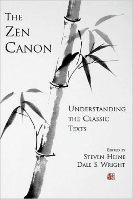 The Zen Canon: Understanding the Classic Texts