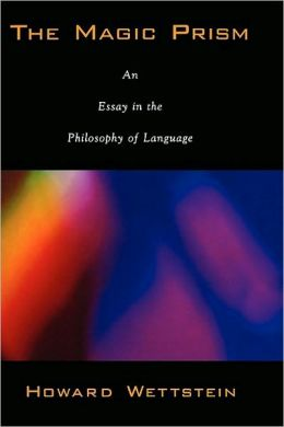 The Magic Prism : an Essay in the Philosophy of Language: An Essay in the Philosophy of Language