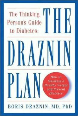 The Thinking Person's Guide to Diabetes: The Draznin Plan: The Draznin Plan