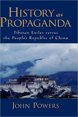 History As Propaganda: Tibetan Exiles versus the People's Republic of China: Tibetan Exiles versus the People's Republic of China