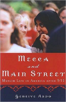 Mecca and Main Street: Muslim Life in America after 9/11: Muslim Life in America after 9/11