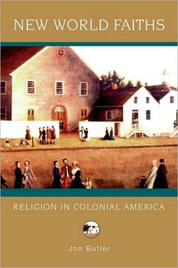 New World Faiths: Religion in Colonial America: Religion in Colonial America