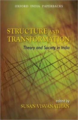 Structure and Transformation: Theory and Society in India