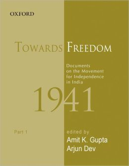 Towards Freedom: Documents on the Movement for Independence in India 1941: Part 1