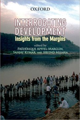Interrogating Development: Insights from the Margins