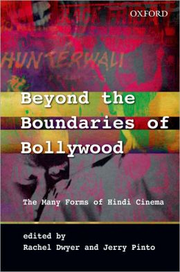 Beyond the Boundaries of Bollywood: The Many Forms of Hindi Cinema