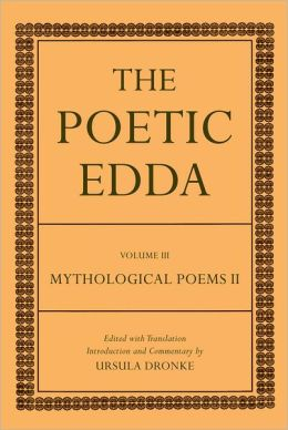 The Poetic Edda: Volume III Mythological Poems II