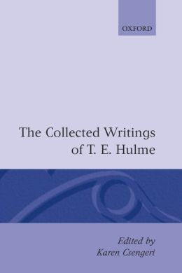 The Collected Writings of T. E. Hulme
