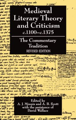 Medieval Literary Theory and Criticism, C. 1100-1375: The Commentary-Tradition