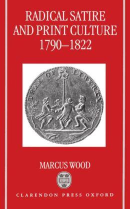 Radical Satire and Print Culture, 1790-1822