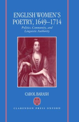 English Women's Poetry, 1649-1714: Politics, Community, and Linguistic Authority