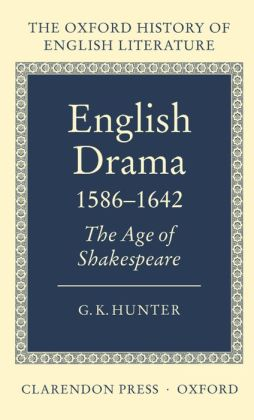 English Drama 1586-1642: The Age of Shakespeare