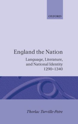 England the Nation: Language, Literature, and National Identity, 1290-1340