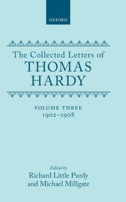 The Collected Letters of Thomas Hardy, 1902-1908