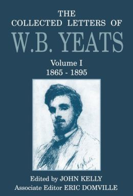 The Collected Letters of W. B. Yeats, 1865-1895