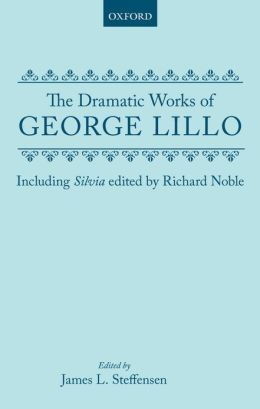 Dramatic Works of George Lillo