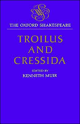 Troilus and Cressida (Oxford Shakespeare Series)