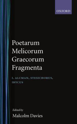 Poetarum Melicorum Graecorum Fragmenta, Vol. I: Alcman, Stesichorus, Ibycus: Post D. L. Page