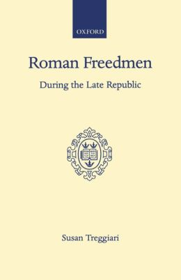 Roman Freedmen During the Late Republic