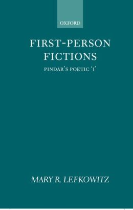 First-Person Fictions: Pindar's Poetic I