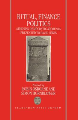 Ritual, Finance, Politics: Athenian Democratic Accounts Presented to David Lewis